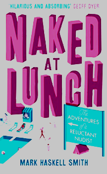 "Mark Haskell Smith: ""Naked at Lunch"""